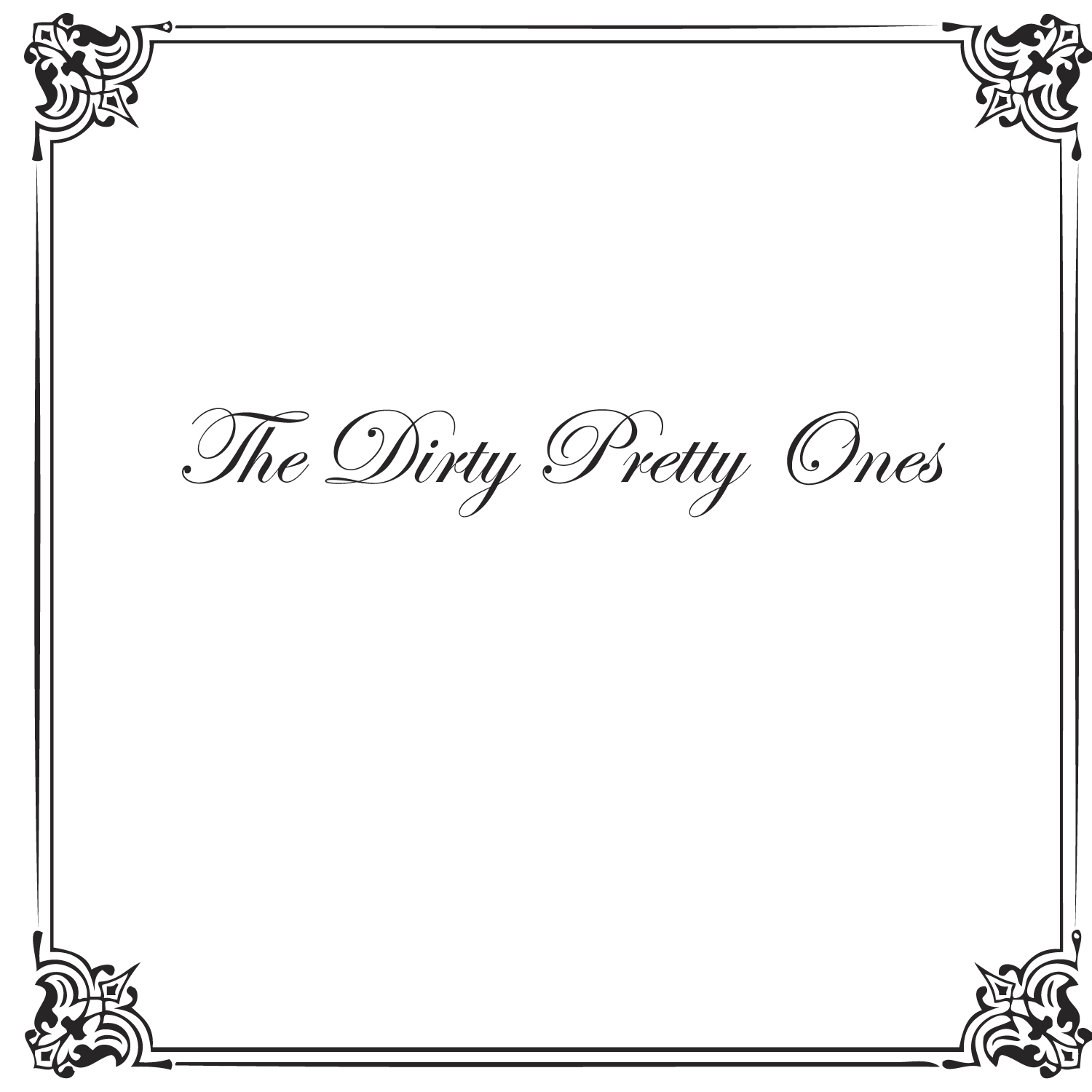 The Dirty Pretty Ones - EP